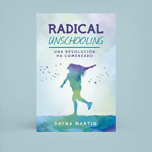4. Radical Unschooling